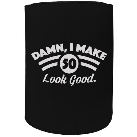 123t Stubby Holder - Damn I Make 50 Look Good Age - Funny Novelty Birthday Gift Joke Beer Can Bottle