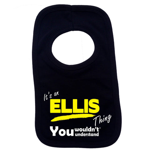 123t Baby Its An Ellis Thing You Wouldn't Understand Funny Baby Bib