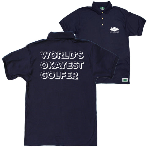 FB Out Of Bounds Funny Polo Shirt - Worlds Okayest Golfer - Polo T-Shirt
