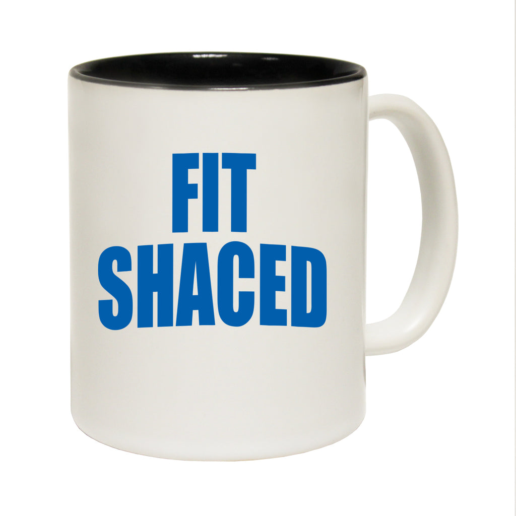 123T Funny Mugs - Fit Shaced - Coffee Cup