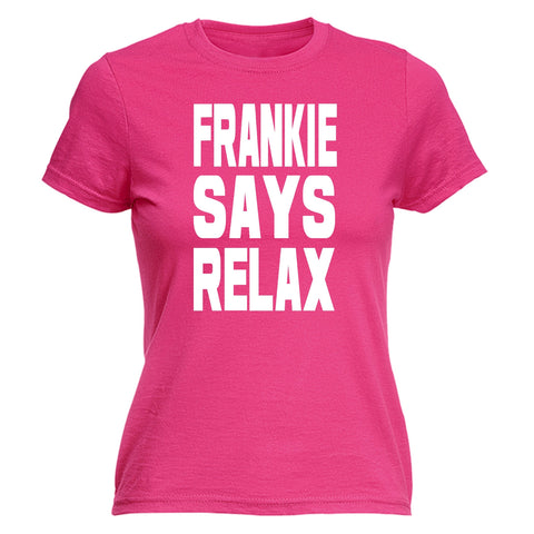 123t Women's Frankie Says Relax ... White Logo Bold Funny T-Shirt