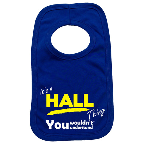 123t Baby It's A Hall Thing You Wouldn't Understand Funny Baby Bib