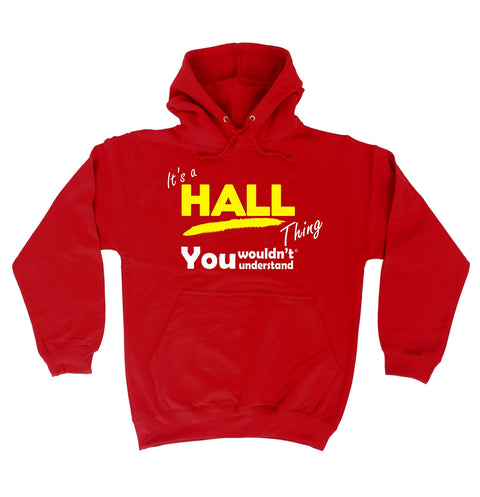 123t It's A Hall Thing You Wouldn't Understand Funny Hoodie