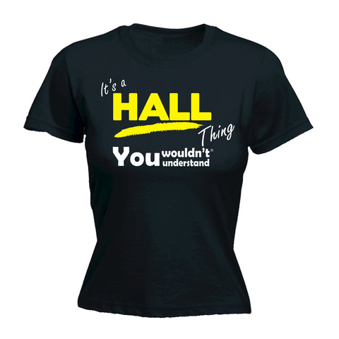 123t Women's It's A Hall Thing You Wouldn't Understand Funny T-Shirt