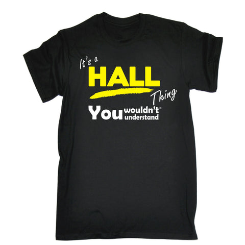 123t Men's It's A Hall Thing You Wouldn't Understand Funny T-Shirt