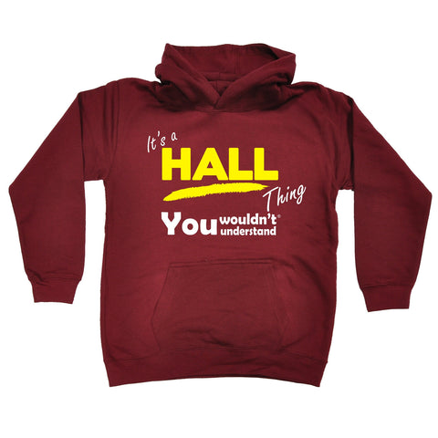 123t Kids It's A Hall Thing You Wouldn't Understand Funny Hoodie Ages 1-13