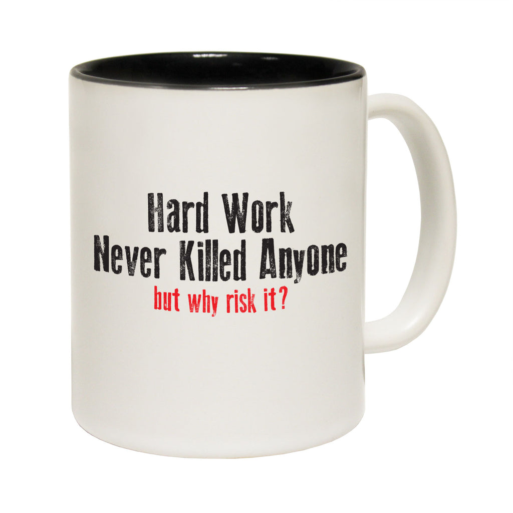 123T Funny Mugs - Hard Work Never Killed Anyone - Coffee Cup
