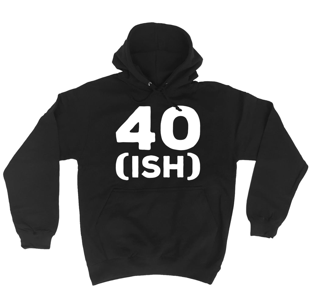 123t 40 Ish Funny Hoodie, 123t