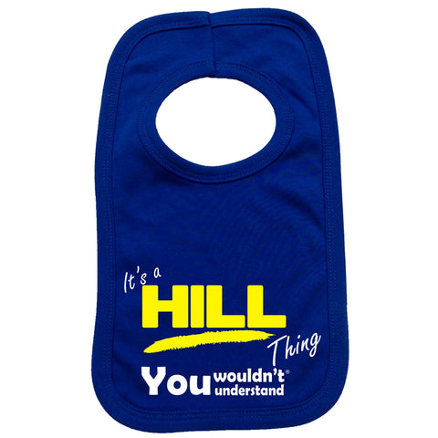 123t Baby It's A Hill Thing You Wouldn't Understand Funny Baby Bib