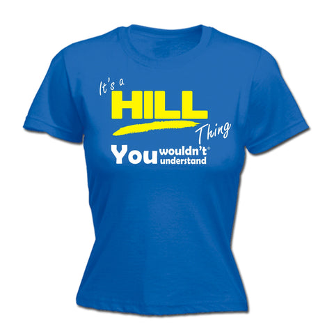 123t Women's It's A Hill Thing You Wouldn't Understand Funny T-Shirt