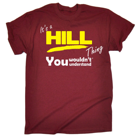 123t Men's It's A Hill Thing You Wouldn't Understand Funny T-Shirt