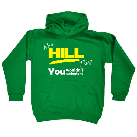 123t Kids It's A Hill Thing You Wouldn't Understand Funny Hoodie Ages 1-13
