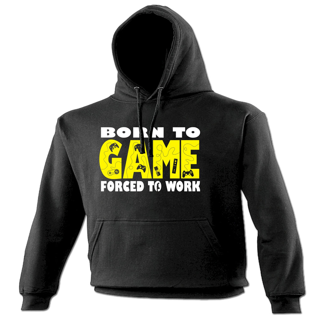 123t Born To Game Forced To Work Funny Hoodie