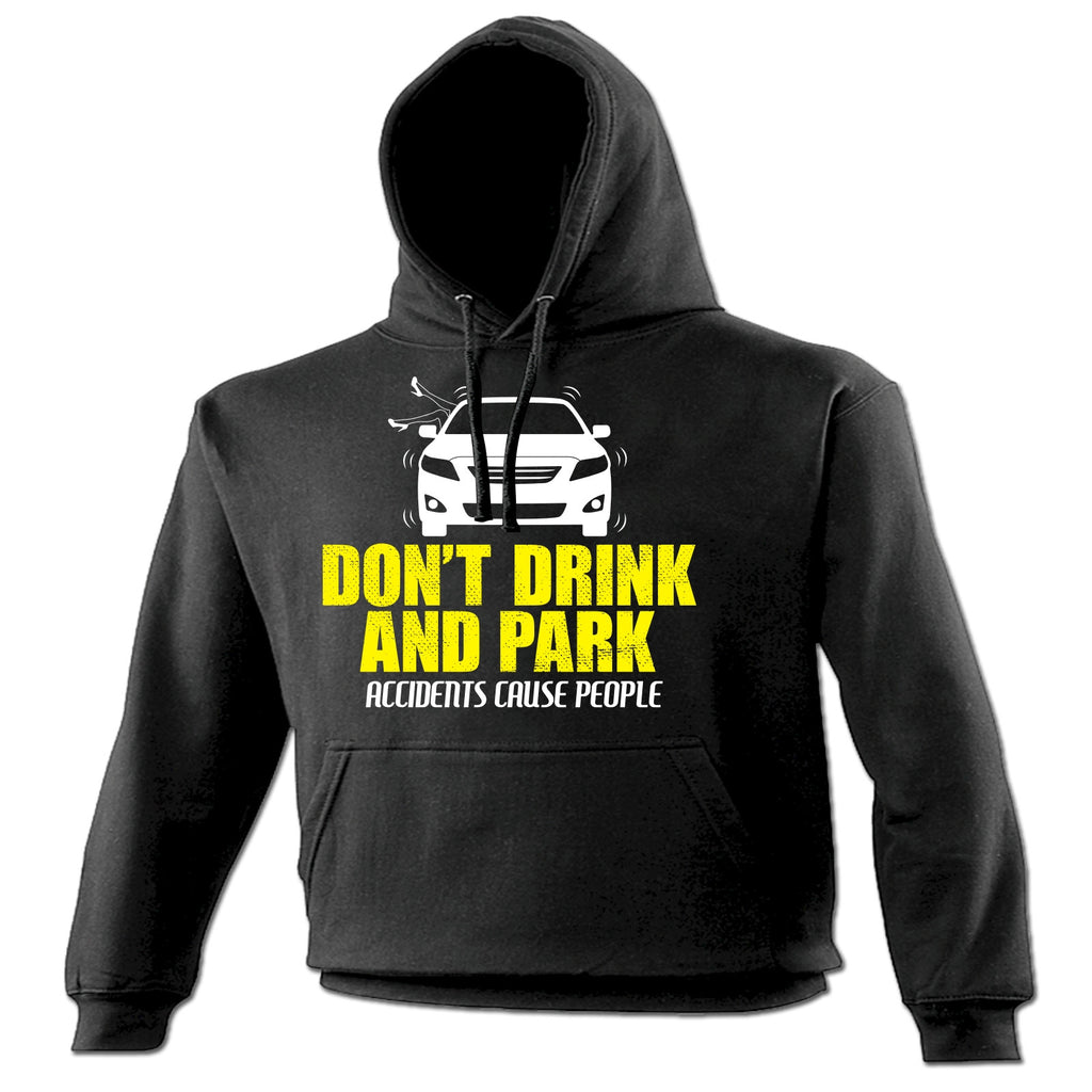 123t Don't Drink And Park Accidents Cause People Funny Hoodie