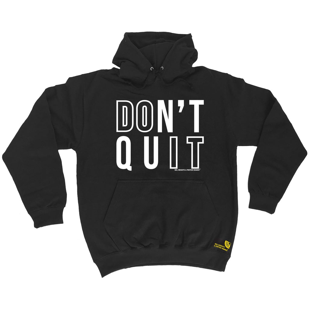 Sex Weights and Protein Shakes Don't Quit Sex Weights And Protein Shakes Gym Hoodie