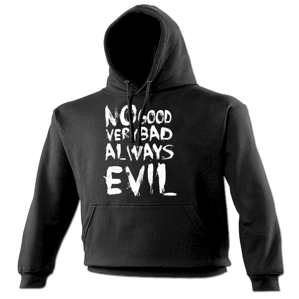 123t No Good Very Bad Always Evil Funny Hoodie