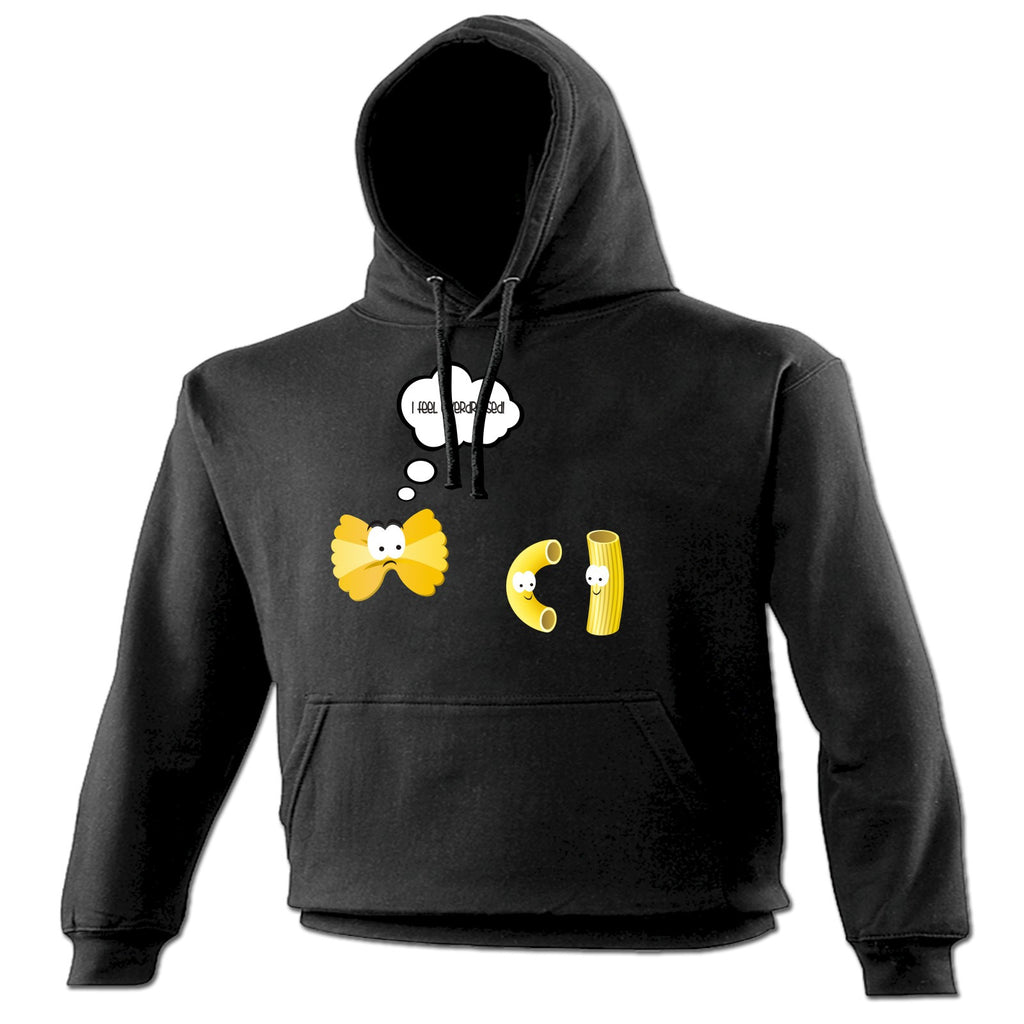 123t I Feel Overdressed Pasta Design Funny Hoodie