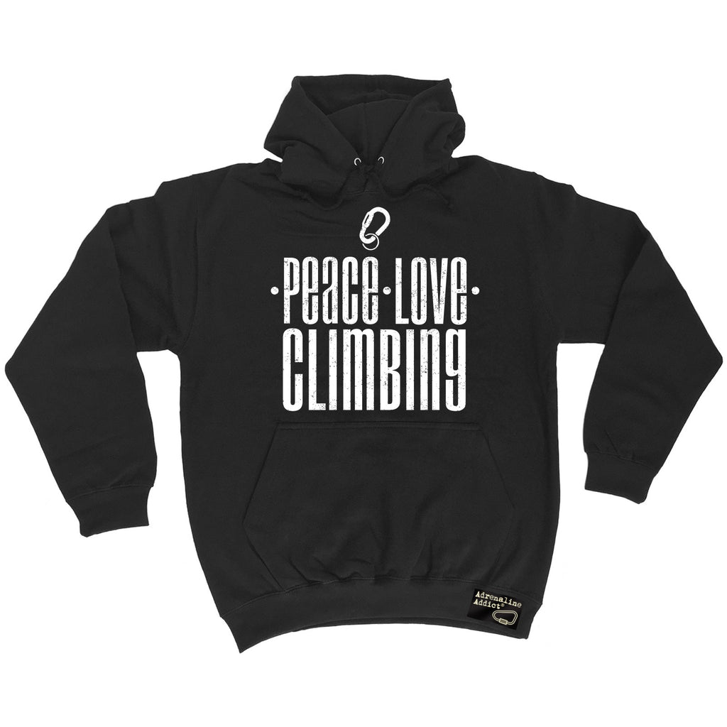 Adrenaline Addict Peace Love Climbing Rock Climbing Hoodie