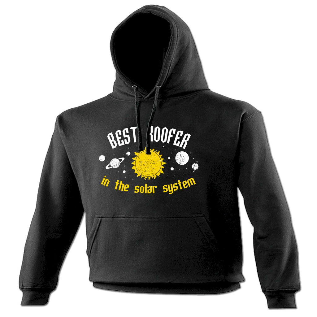 123t Best Roofer In The Solar System Galaxy Design Funny Hoodie