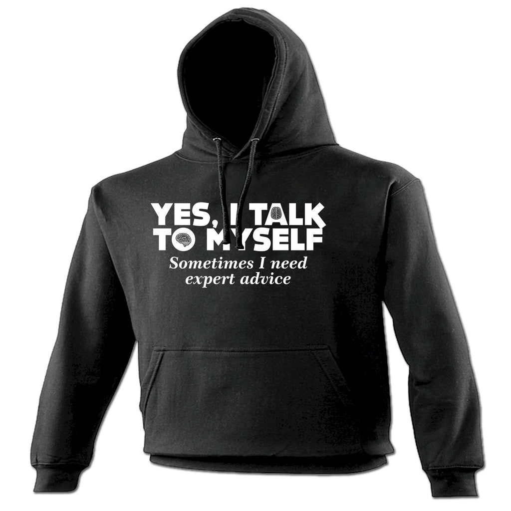 123t Yes I Talk To Myself Sometimes I Need Expert Advice Funny Hoodie