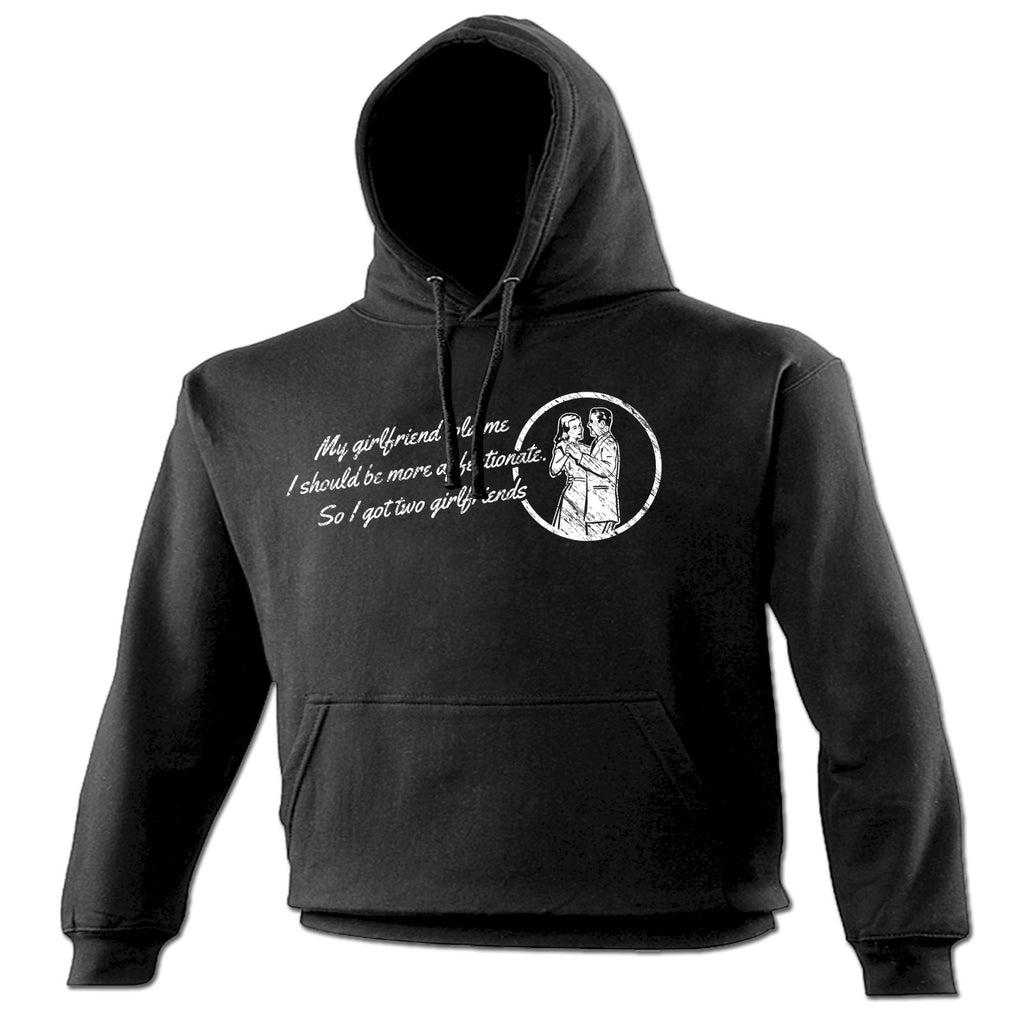 123t My Girlfriend Told Me Be More Affectionate So I Got Two Girlfriends Funny Hoodie