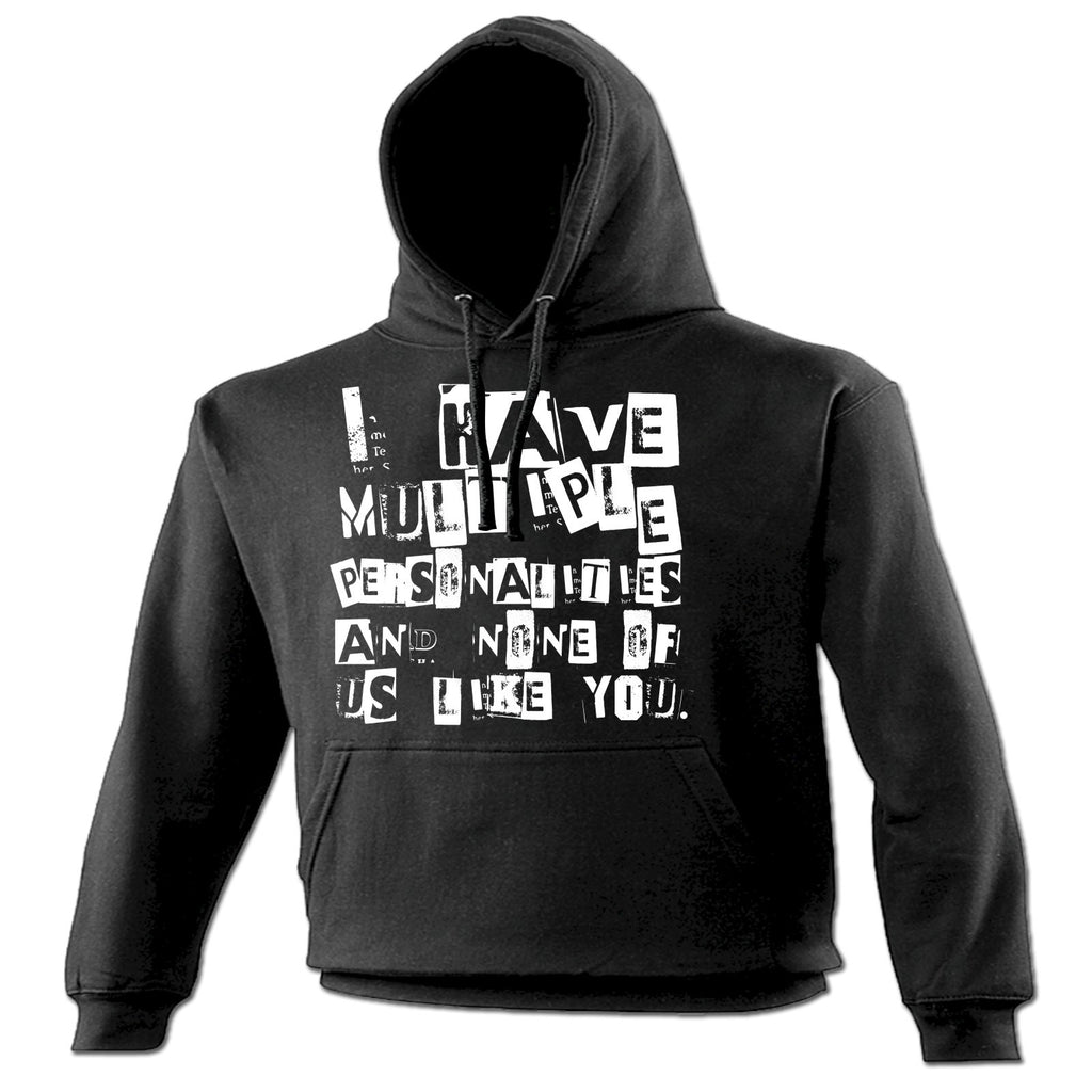 123t I Have Multiple Personalities And None Of Us Like You Funny Hoodie