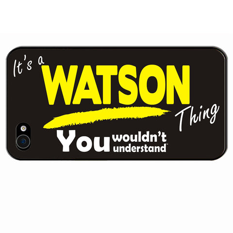 123t It's A Watson Thing You Wouldn't Understand iPhone Cover ( All Models ), Its A Surname Thing
