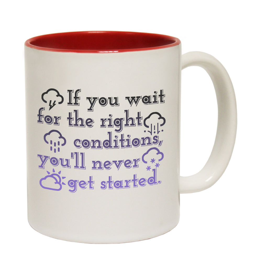 123t If You Wait ... You'll Never Get Started Funny Mug