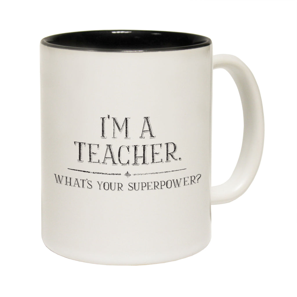 123T Funny Mugs - Im A Teacher Superpower - Coffee Cup