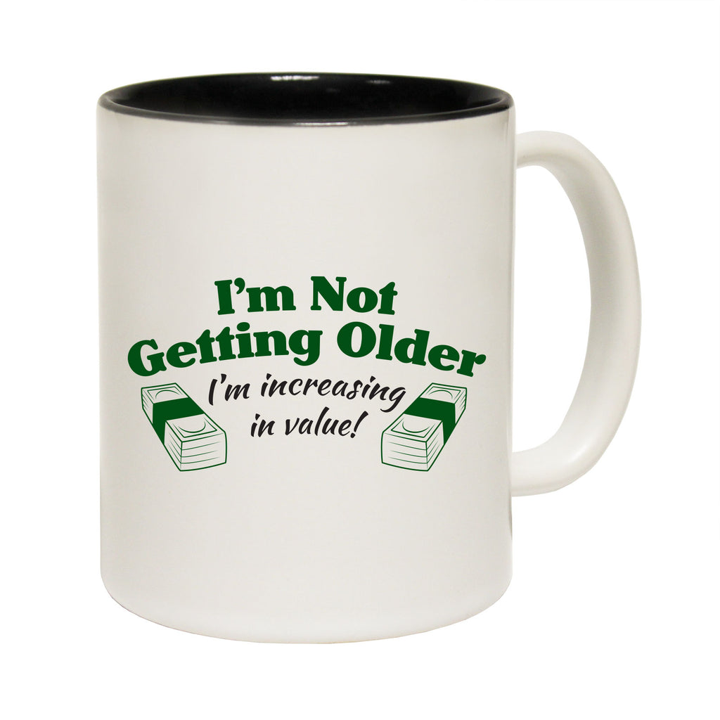 123T Funny Mugs - Im Not Getting Older Increasing Value - Coffee Cup