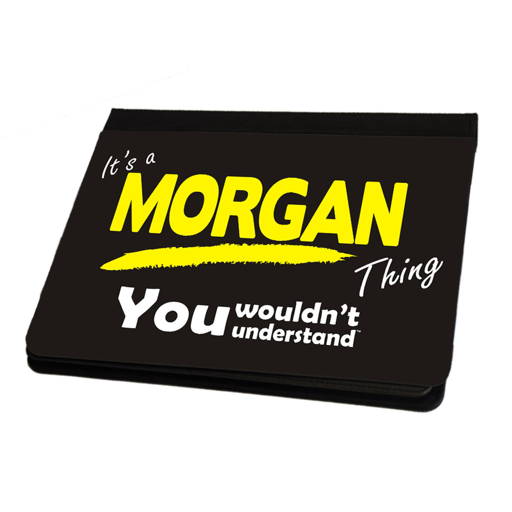 123t It's A Morgan Surname Thing iPad Cover / Case / Stand ( All Models )