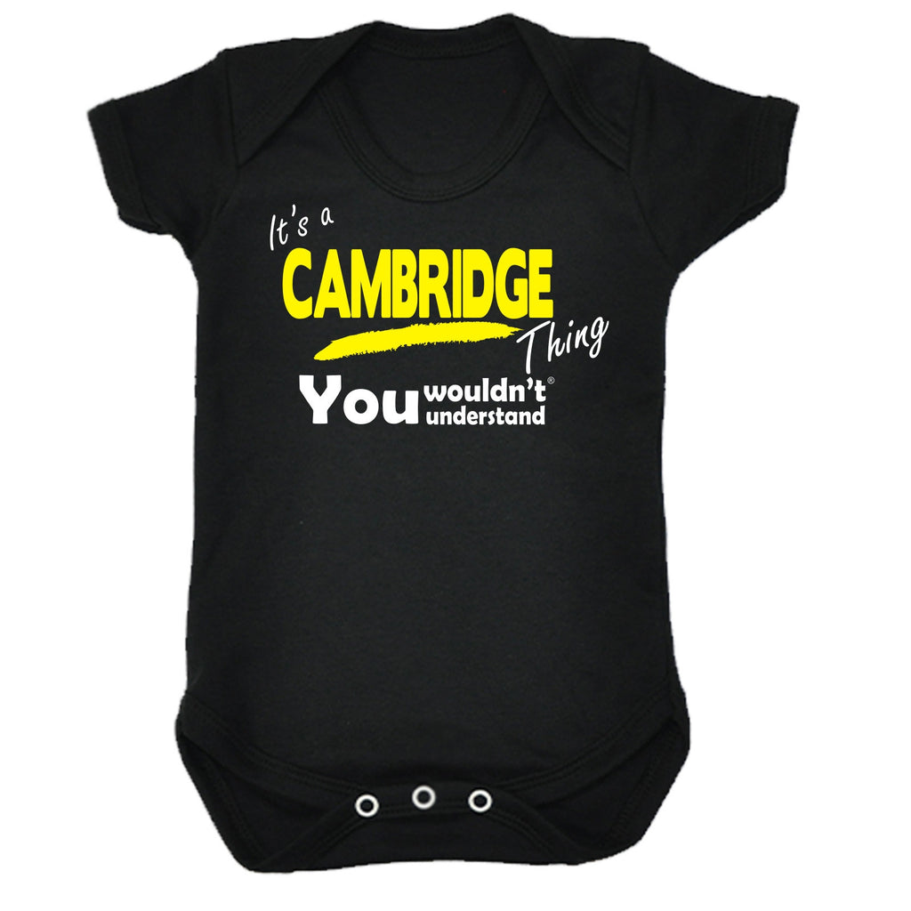 123t Baby It's Cambridge Thing You Wouldn't Understand Funny Babygrow, Its A Surname Thing
