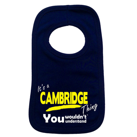 123t Baby It's Cambridge Thing You Wouldn't Understand Funny Baby Bib, Its A Surname Thing