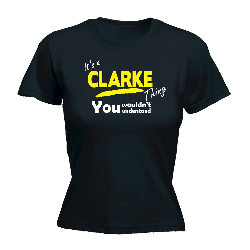 123t Women's It's A Clarke Thing You Wouldn't Understand Funny T-Shirt