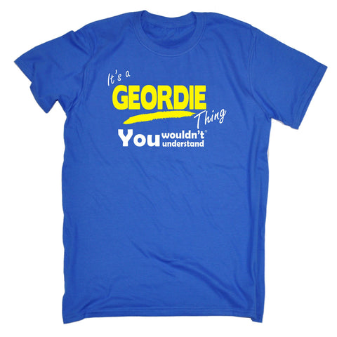 123t Men's It's A Geordie Thing You Wouldn't Understand Funny T-Shirt