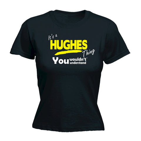 123t Women's It's A Hughes Thing You Wouldn't Understand Funny T-Shirt