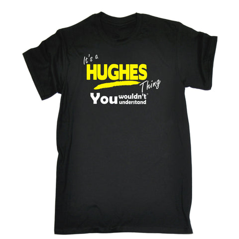 123t Kids It's A Hughes Thing You Wouldn't Understand Funny T-Shirt Ages 3-13