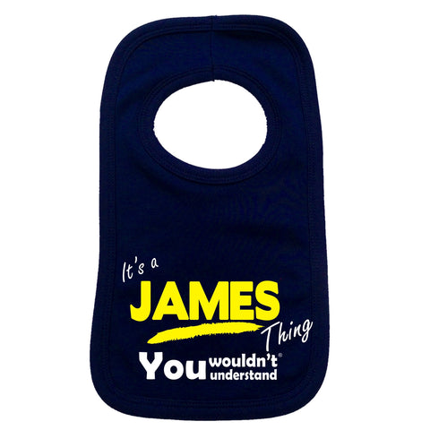 123t Baby It's A James Thing You Wouldn't Understand Funny Baby Bib