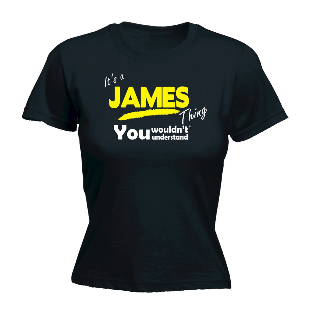 123t Women's It's A James Thing You Wouldn't Understand Funny T-Shirt