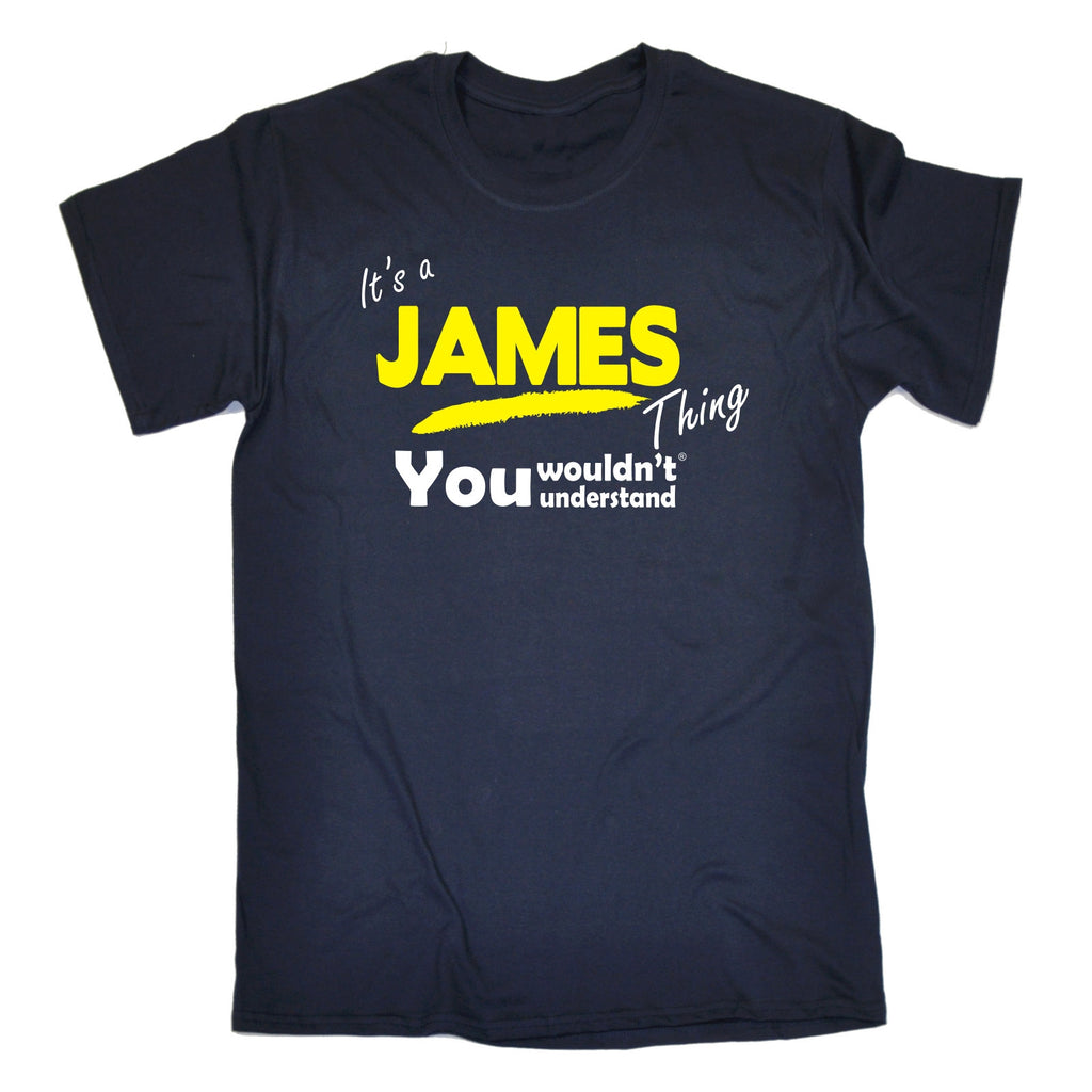Men/'s Funny Novelty Navy XL It/'s A James Thing You Wouldn/'t Understand