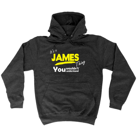 123t It's A James Thing You Wouldn't Understand Funny Hoodie