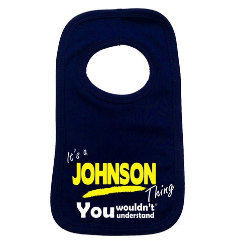 123t Baby It's A Johnson Thing You Wouldn't Understand Funny Baby Bib