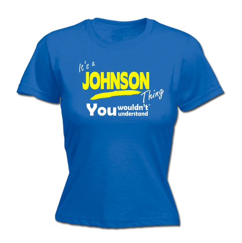 123t Women's It's A Johnson Thing You Wouldn't Understand Funny T-Shirt