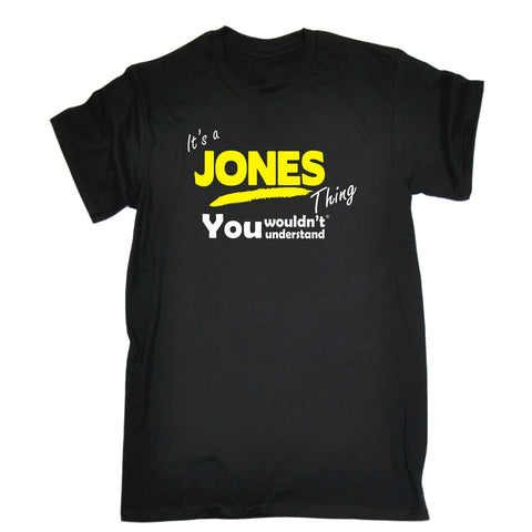 123t Men's It's A Jones Thing You Wouldn't Understand Funny T-Shirt