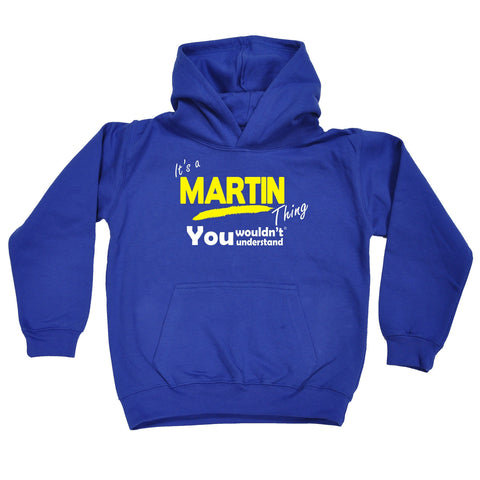 123t Kids It's A Martin Thing You Wouldn't Understand Funny Hoodie Ages 1-13