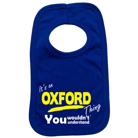 123t Baby It's An Oxford Thing You Wouldn't Understand Funny Baby Bib, Its A Surname Thing