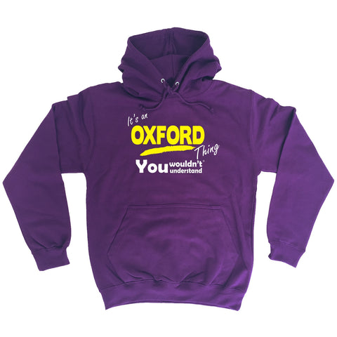 123t It's An Oxford Thing You Wouldn't Understand Funny Hoodie
