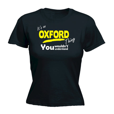 123t Women's It's An Oxford Thing You Wouldn't Understand Funny T-Shirt