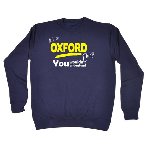 123t It's An Oxford Thing You Wouldn't Understand Funny Sweatshirt