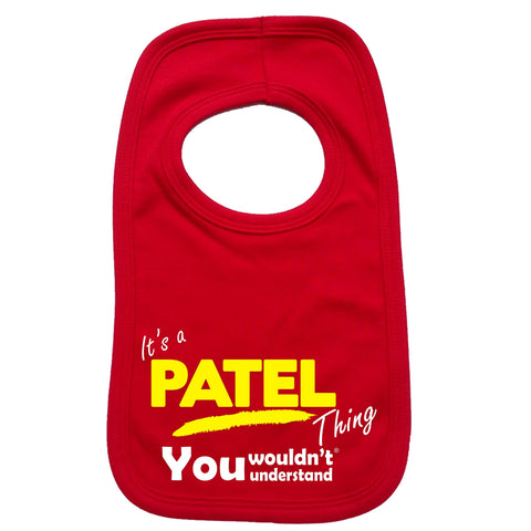123t Baby It's A Patel Thing You Wouldn't Understand Funny Baby Bib